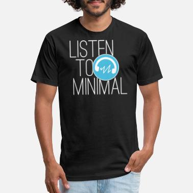 Minimal Beat Minimal Music Listen To Minimal - Fitted Cotton/Poly T-Shirt by Next Level