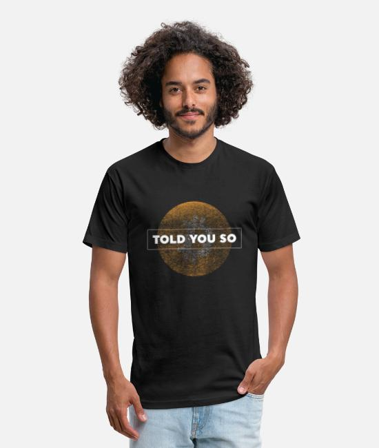 Money T-Shirts - Bitcoin Men Told You So Funny Cryptography Tee - Unisex Poly Cotton T-Shirt black