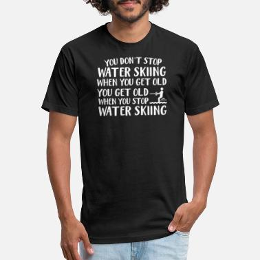 Ski Dont Stop Water Skiing When Get Old Shirt - Unisex Poly Cotton T-Shirt