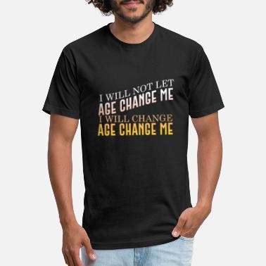 Aging I Will Change The Way I Age - Unisex Poly Cotton T-Shirt