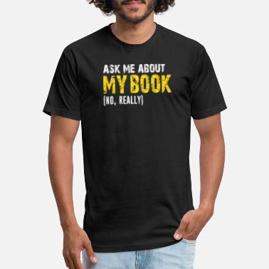 Author Ask Me About My Book Published Author Writer - Unisex Poly Cotton T-Shirt