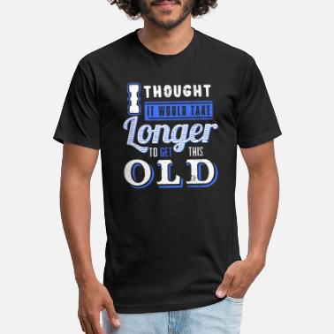 It Would Take Longer To Get This Old - Unisex Poly Cotton T-Shirt