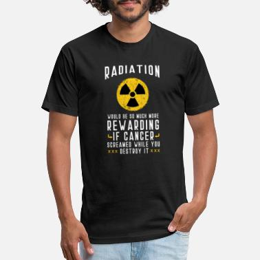 Radiation If Cancer Screamed While You Destroy It - Unisex Poly Cotton T-Shirt