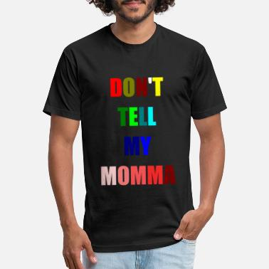 Don't Tell My Momma - Unisex Poly Cotton T-Shirt