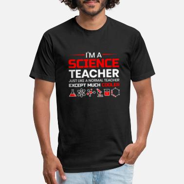 Experience I'm A Science Teacher Just Like A Normal Teacher - Fitted Cotton/Poly T-Shirt by Next Level