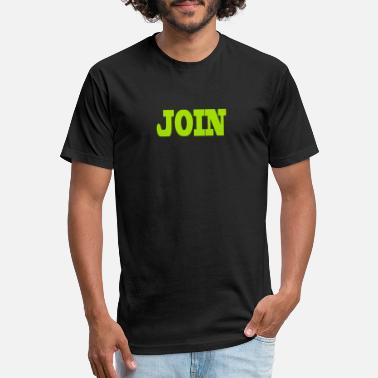 Join In Join - Fitted Cotton/Poly T-Shirt by Next Level