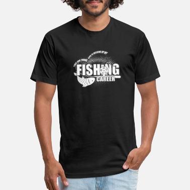 a6a38936d Career Fishing Career T Shirt, I Love Fishing T Shirt - Unisex Poly Cotton T