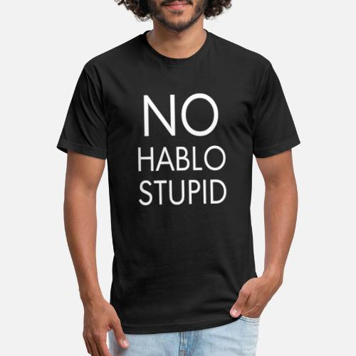 0a7ccccd Fun - no hablo stupid Unisex Poly Cotton T-Shirt | Spreadshirt