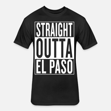 Straight Outta El Paso Men S T Shirt Spreadshirt