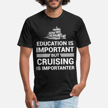 Importanter Education Important But Cruising Importanter - Unisex Poly Cotton T-Shirt
