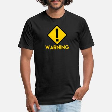 Warning Sign Warning Sign - Unisex Poly Cotton T-Shirt
