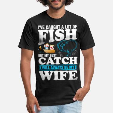 Caught I Have Caught A Lot Of Fishing Wife - Unisex Poly Cotton T-Shirt