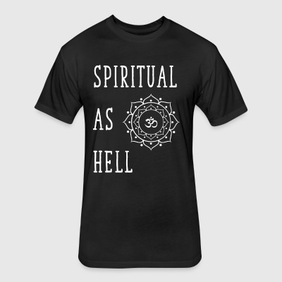 Spiritual as hell - Fitted Cotton/Poly T-Shirt by Next Level