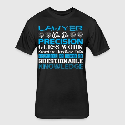 Lawyer Do Precision Work Unreliable Data - Fitted Cotton/Poly T-Shirt by Next Level