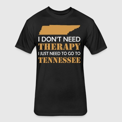 I Dont Need Therapy I Just Want To Go Tennessee - Fitted Cotton/Poly T-Shirt by Next Level