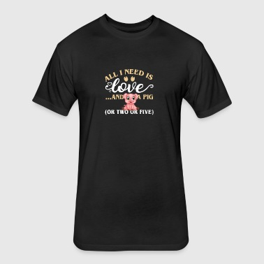 All I Need Is Love And A Pig Tee Shirt - Fitted Cotton/Poly T-Shirt by Next Level