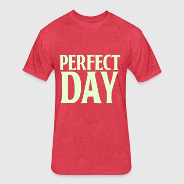 Perfect Day - Fitted Cotton/Poly T-Shirt by Next Level