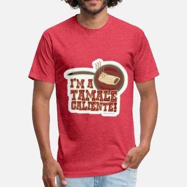 Tamales I Am A Tamale Caliente - Fitted Cotton/Poly T-Shirt by Next Level