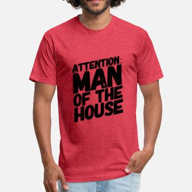 Household Man of the Household - Fitted Cotton/Poly T-Shirt by Next Level