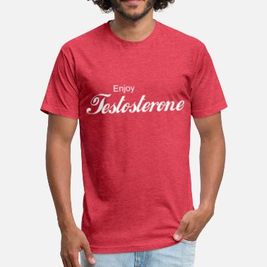 Testosterone Enjoy Testosterone! - Fitted Cotton/Poly T-Shirt by Next Level