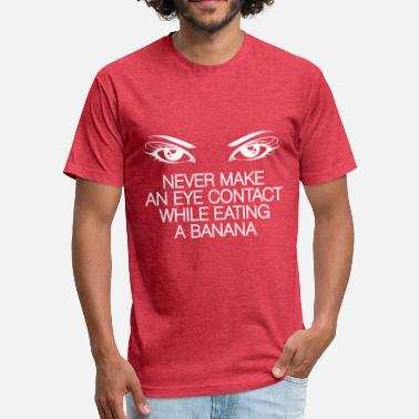 Penis Partner Avoid Eye Contact When You Eat Bananas - Fitted Cotton/Poly T-Shirt by Next Level