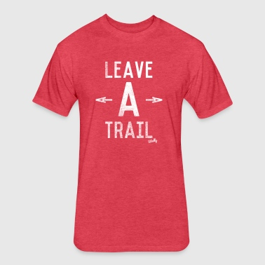 Leave a trail - Fitted Cotton/Poly T-Shirt by Next Level