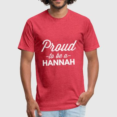 Hannah Proud to be a Hannah - Fitted Cotton/Poly T-Shirt by Next Level