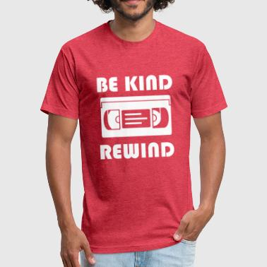 Retro Rewind Be Kind Rewind - Fitted Cotton/Poly T-Shirt by Next Level