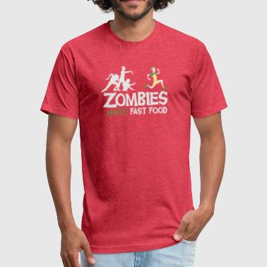 Fast Food Jokes ZOMBIES HATE FAST FOOD - Fitted Cotton/Poly T-Shirt by Next Level