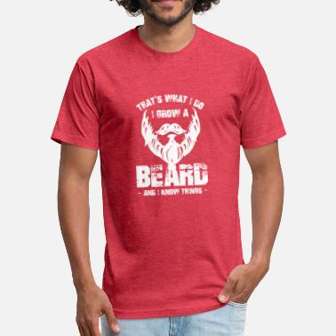 Beard Grow Grow Beard Apparel I Grow and Beard and Know - Fitted Cotton/Poly T-Shirt by Next Level