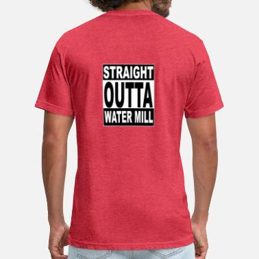 Water Bottles kneeslap STRAIGHT OUTTA WATER MILL - Fitted Cotton/Poly T-Shirt by Next Level