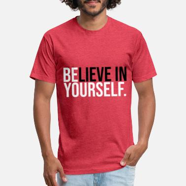 Motivation Be Yourself Believe in Yourself Motivation Quote - Unisex Poly Cotton T-Shirt