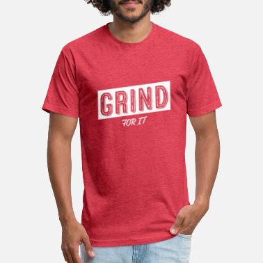 Grind Grind For It - Unisex Poly Cotton T-Shirt