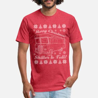 Shitter Was Full Merry Christmas Shitters Full - Fitted Cotton/Poly T-Shirt by Next Level