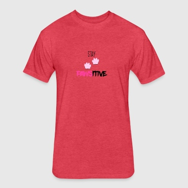 Stay pawsitive - Fitted Cotton/Poly T-Shirt by Next Level