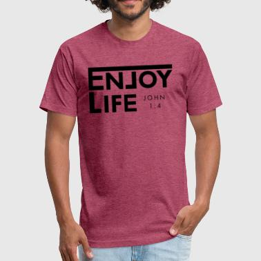 Enjoy Life - Fitted Cotton/Poly T-Shirt by Next Level