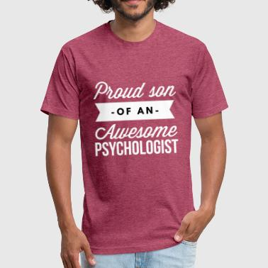 Proud Be A Psychologist Proud son of an awesome Psychologist - Fitted Cotton/Poly T-Shirt by Next Level