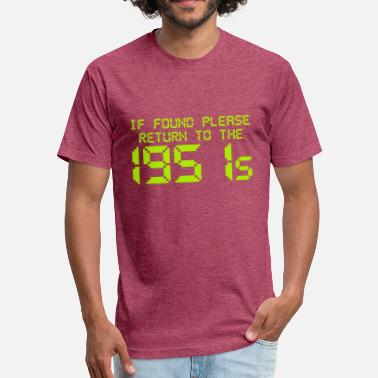 If Found Please Return If Found Please Return To The 1951s - Fitted Cotton/Poly T-Shirt by Next Level