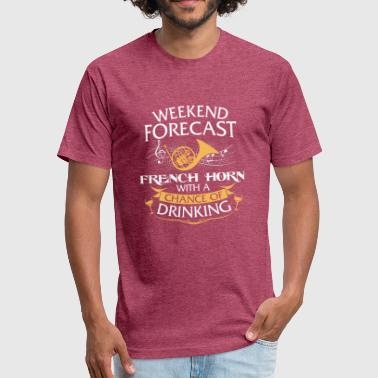Weekend Forecast French Horn With Drinking - Fitted Cotton/Poly T-Shirt by Next Level