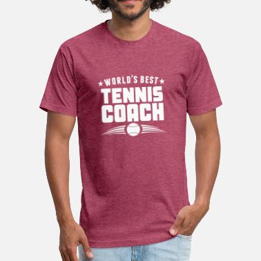 Worlds Best Coach World's Best Tennis Coach - Fitted Cotton/Poly T-Shirt by Next Level