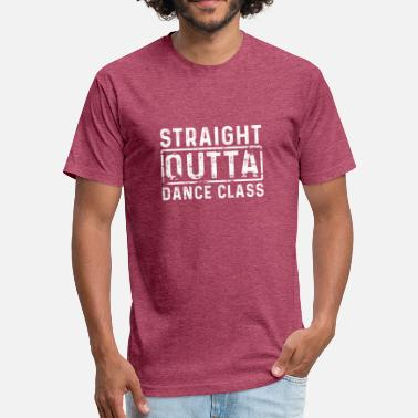 Tumblr Class STRAIGHT OUTTA DANCE CLASS - Fitted Cotton/Poly T-Shirt by Next Level