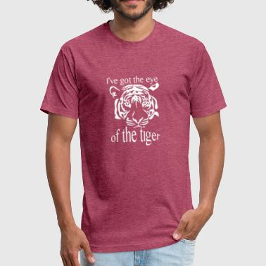 Ive Got The IVE GOT THE EYE OF THE TIGER - Fitted Cotton/Poly T-Shirt by Next Level