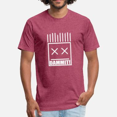 Dammit Dammit - Fitted Cotton/Poly T-Shirt by Next Level