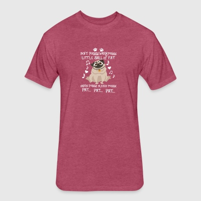 Soft Warm Little Ball Of Fat Happy Puggy T Shirt - Fitted Cotton/Poly T-Shirt by Next Level