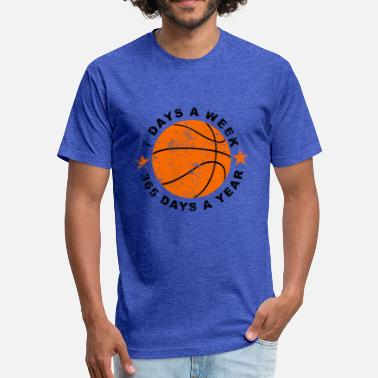 Day Of The Week 7 Days A Week Basketball - Fitted Cotton/Poly T-Shirt by Next Level