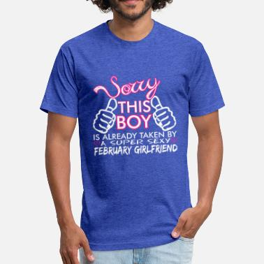 February Boyfriend Sorry This Boys Already Taken February Boyfriend - Fitted Cotton/Poly T-Shirt by Next Level