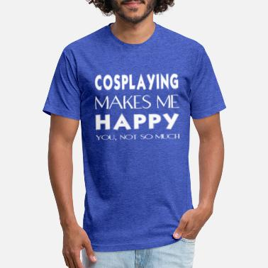 Cosplay Cosplaying - Cosplaying makes me happy. You not so - Unisex Poly Cotton T-Shirt