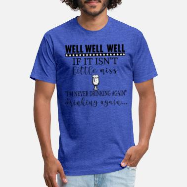 Missmapel WELL WELL WELL IF IT IS'N T LITTLE MISS I NEVER - Unisex Poly Cotton T-Shirt
