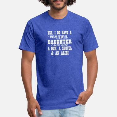 Yes I Do Have A Beautiful Daughter A Gun Shovel - Unisex Poly Cotton T-Shirt