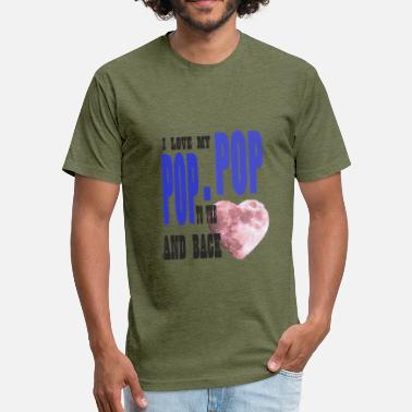 I Love My Pop Pop I Love My Pop-Pop to the Moon - Fitted Cotton/Poly T-Shirt by Next Level
